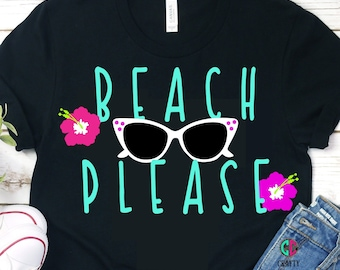 Beach Please svg,Summertime svg,summer svg,girl svg,preppy svg,Hawaiian flower svg,Summer Svg Designs, Summer Cut File, cricut svg