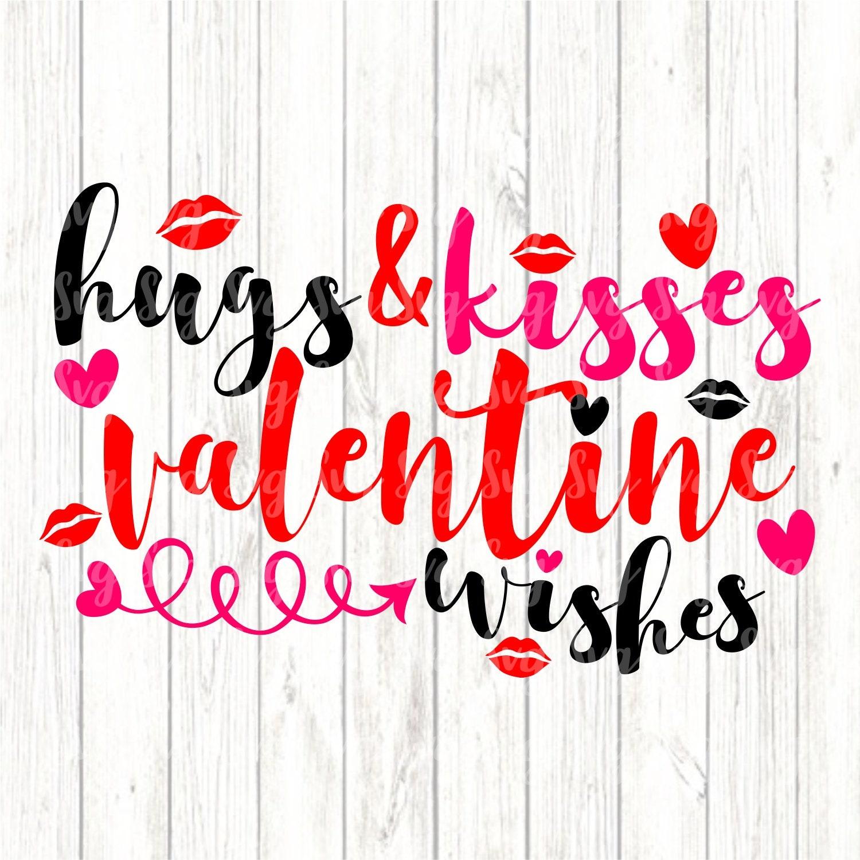 Hugs And Kisses Svg Love Svg Valentine Svg Valentines Love Svg Valentine Tshirt Lip Svg Valentines Hug Svg Cricut Designs Silhouette Design