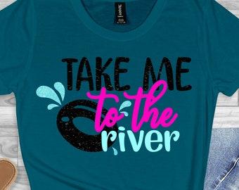 take me to the river svg,river svg, river summer svg, summer svg, summertime svg,Summer Svg Designs, Summer Cut File, cricut svg