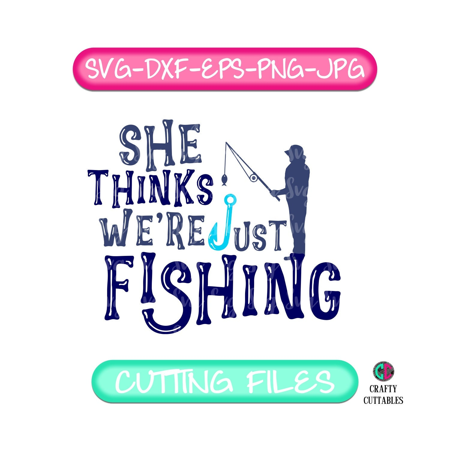Free Cut out the printable father's day fish pun and glue on the front and even the inside if you'd like. She Thinks We Re Just Fishing Svg Just Fishing Svg Fathers Day Svg Fathers Day Fathers Day Svg Designs Fathers Day Cut File Cricut Svg SVG, PNG, EPS, DXF File