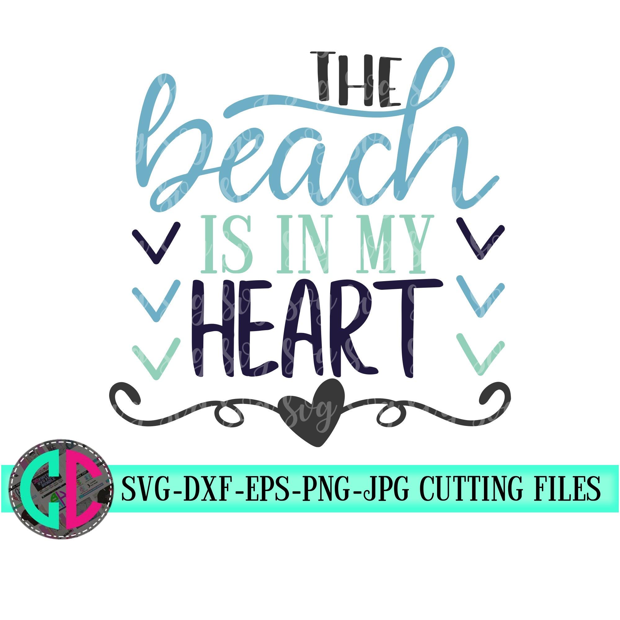 Beach Is In My Heart Svg Summer Svg Summer Quotes Svg Svg Beach Shirts Tshirt Svg Summertime Svg Cricut Designs Silhouette Designs