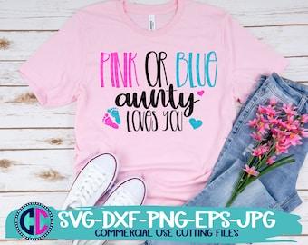 Gender reveal svg, Pink or blue aunty loves you svg, baby gender reveal svg, Pink or blue svg, baby reveal svg, gender reveal Svg Design