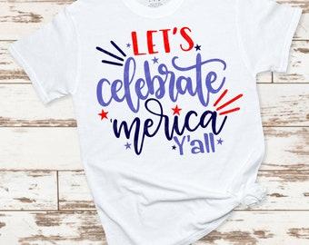 lets celebrate 4th of july svg, merica svg, America svg,png,dxf, July 4th svg, freedom svg,svg for cricut,july 4th clipart, patriotic svg