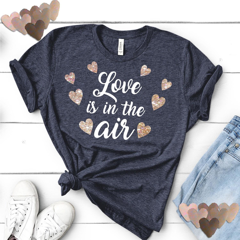 Love Is In The Air Svg Hearts Svg Love Svg Valentines Love Svg Valentine Tshirt Heart Svg Hearts Valentine Cricut Designs Silhouette Design