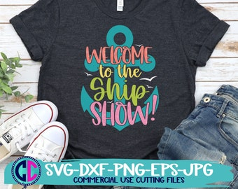 Summer Svg, Welcome to the ship show svg, vacation svg, beach svg, summertime svg, Summer svg design, Summer cut file, Summer cricut