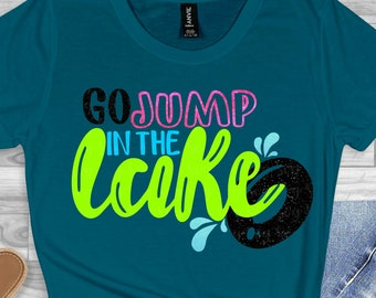 go jump in a lake svg, lake svg, lake river svg svg, summer svg, summertime svg,Summer Svg Designs, Summer Cut File, cricut svg