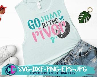 Summer Svg, Go jump in a river svg, vacation svg, river svg, summertime svg, Summer svg design, Summer cut file, Summer cricut