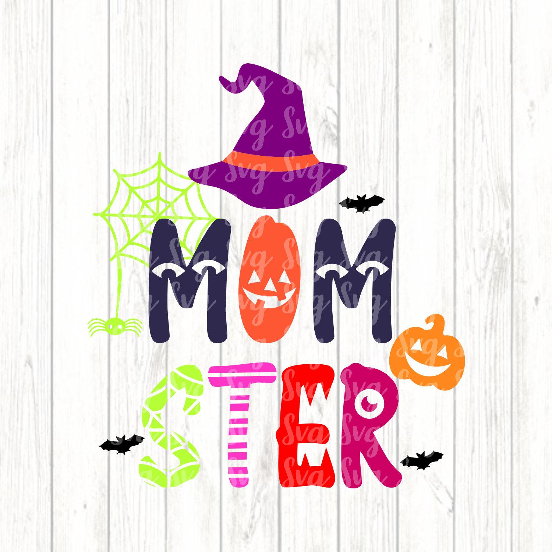 Momster Svg Mom Halloween Svg Monster Svgs Monster Svg Ghost Svg Halloween Svg Files Halloween Vector Cricut Designs Silhouette Designs