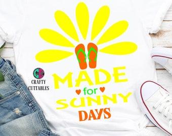 Made for Sunny Days svg,Sunshine svg,beach svg,Sunny day svg,Summer svg,Summer Svg Designs, Summer Cut File, cricut svg