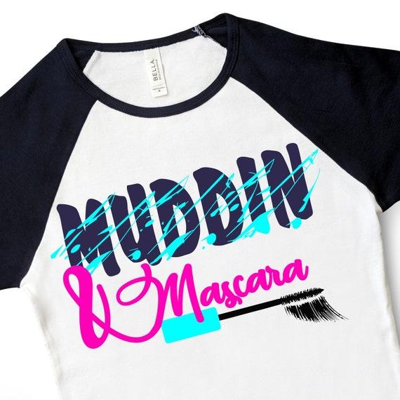 Muddin And Mascara Svgmuddin Girl Svg Filesjeep Svgsjeep Etsy