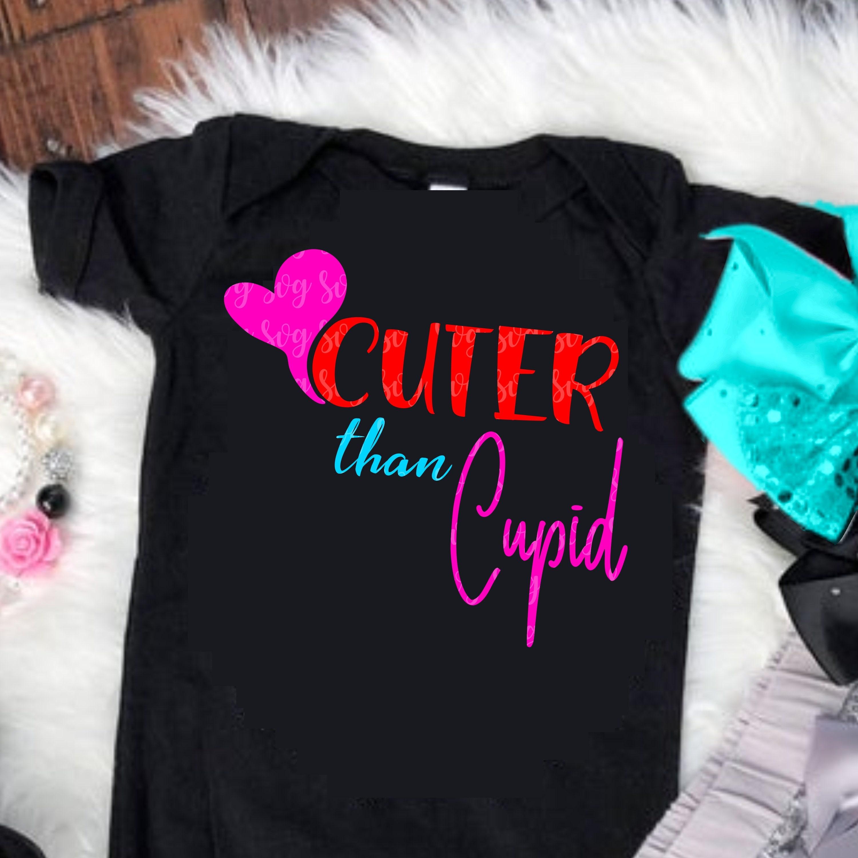 Heart Svg Cuter Than Cupid Svg Valentine S Day Svg Girlie Valentine Baby Svg Svg Cut Files Silhouette Svg For Cricut Valentine Tshirt Svg