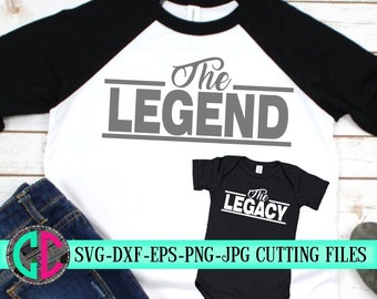 Fathers day svg, the legacy the legend svg,dad son shirts svg,matching svg,boy svg,father Svg,Fathers Day Svg Designs, Fathers Day Cut File