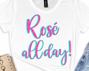 Rosé All Day Svg, Rosé Svg, Wine Svg, Brunch Svg, Girl Quote, svg for Cricut, Summer Svg Designs, Summer Cut File, cricut svg