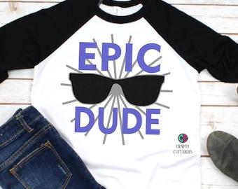 epic dude svg,cool svg,svg boys,sunglasses svg,cool dude svg,Cricut Designs,Silhouette Design,silhouette,tshirt svg,cameo,svg for cricut