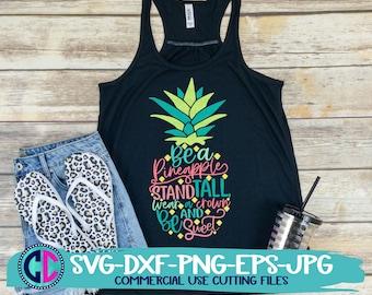 Summer svg, Be a pineapple stand tall Svg, Vacation Svg, Beach Svg, Colorful Pineapple svg, Summer svg design,Summer cut file, Summer cricut