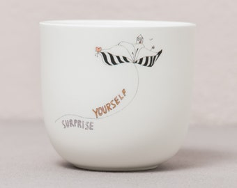 """Porcelain mug """"SURPRISE YOURSELF"""", handmade delicate illustrations, mindful sayings, special gifts"""