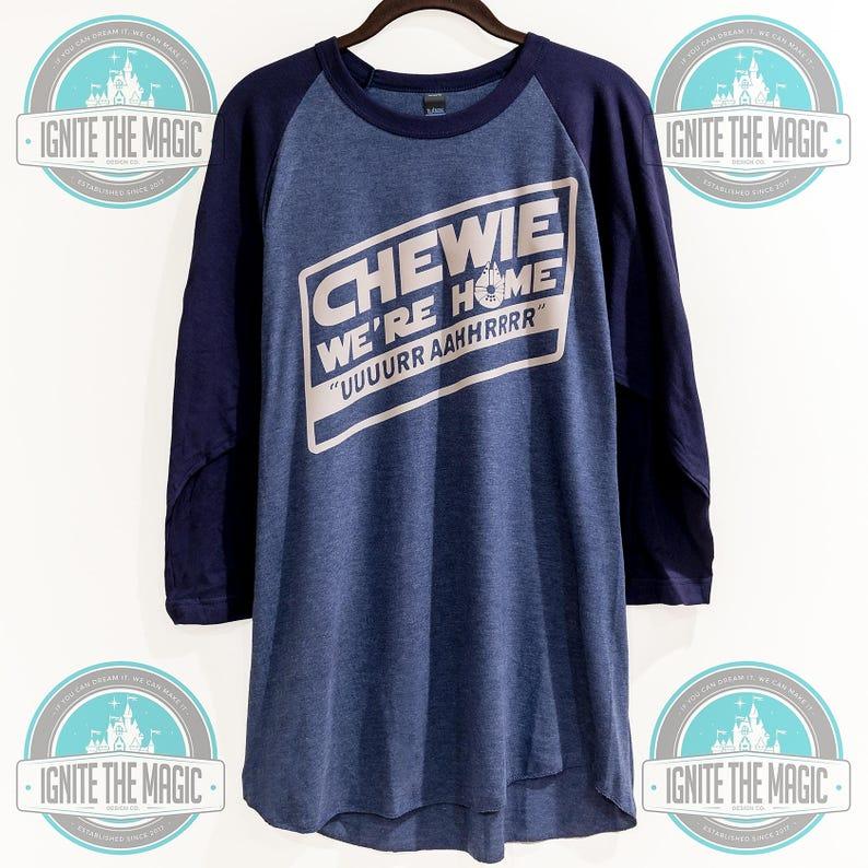 5dcd3dd81 Star Wars Chewie We're Home Disney Shirt   Etsy
