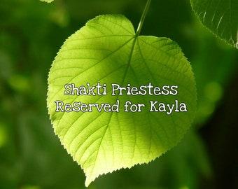 Shakti Priestess reseved for Kayla