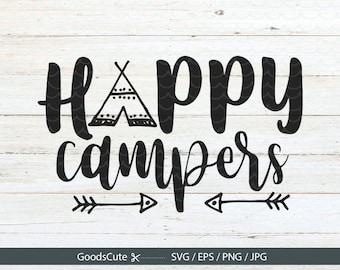 Happy Campers SVG Camping Arrow Svg Camp Fire Vector For Silhouette Cricut Cutting Machine Design Download Print