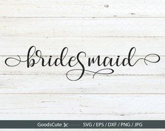 Bridesmaid SVG Bride SVG, Wifey svg, Wedding SVG, Bridesmaids svg Clipart Vector for Silhouette Cricut Cutting Machine Design Download Print