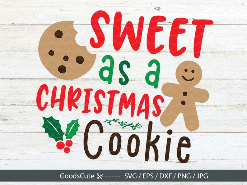 Baking Christmas Cookies Clipart.Sweet As A Christmas Cookie Svg Christmas Svg Baking Christmas Cookie Svg Clipart Vector For Silhouette Cricut Cutting Machine Design