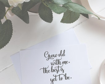 Grow old with me, the best is yet to be quote calligraphy digital art print | Quote digital art print