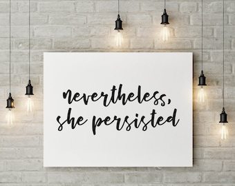 Nevertheless she persisted script font quote digital art print | Quote digital art print