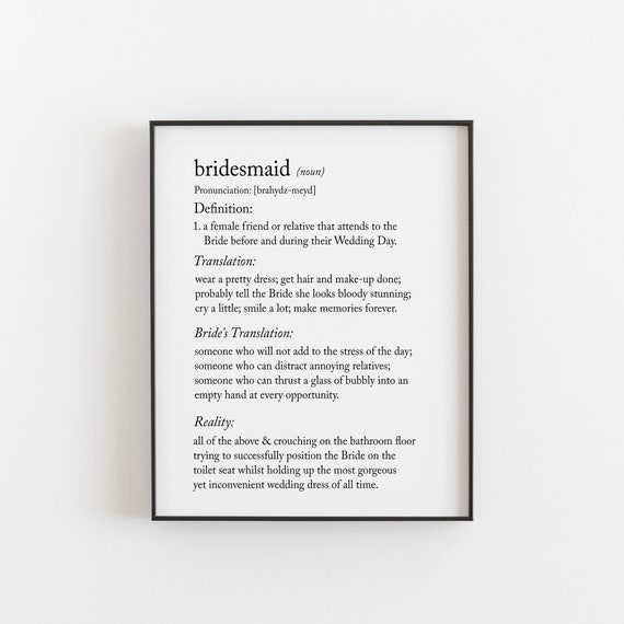 Astonishing Bridesmaid Print Bridesmaid Gift Funny Wedding Print Funny Wedding Gift Be My Bridesmaid Definition Print Unframed A4 A5 Print Gmtry Best Dining Table And Chair Ideas Images Gmtryco