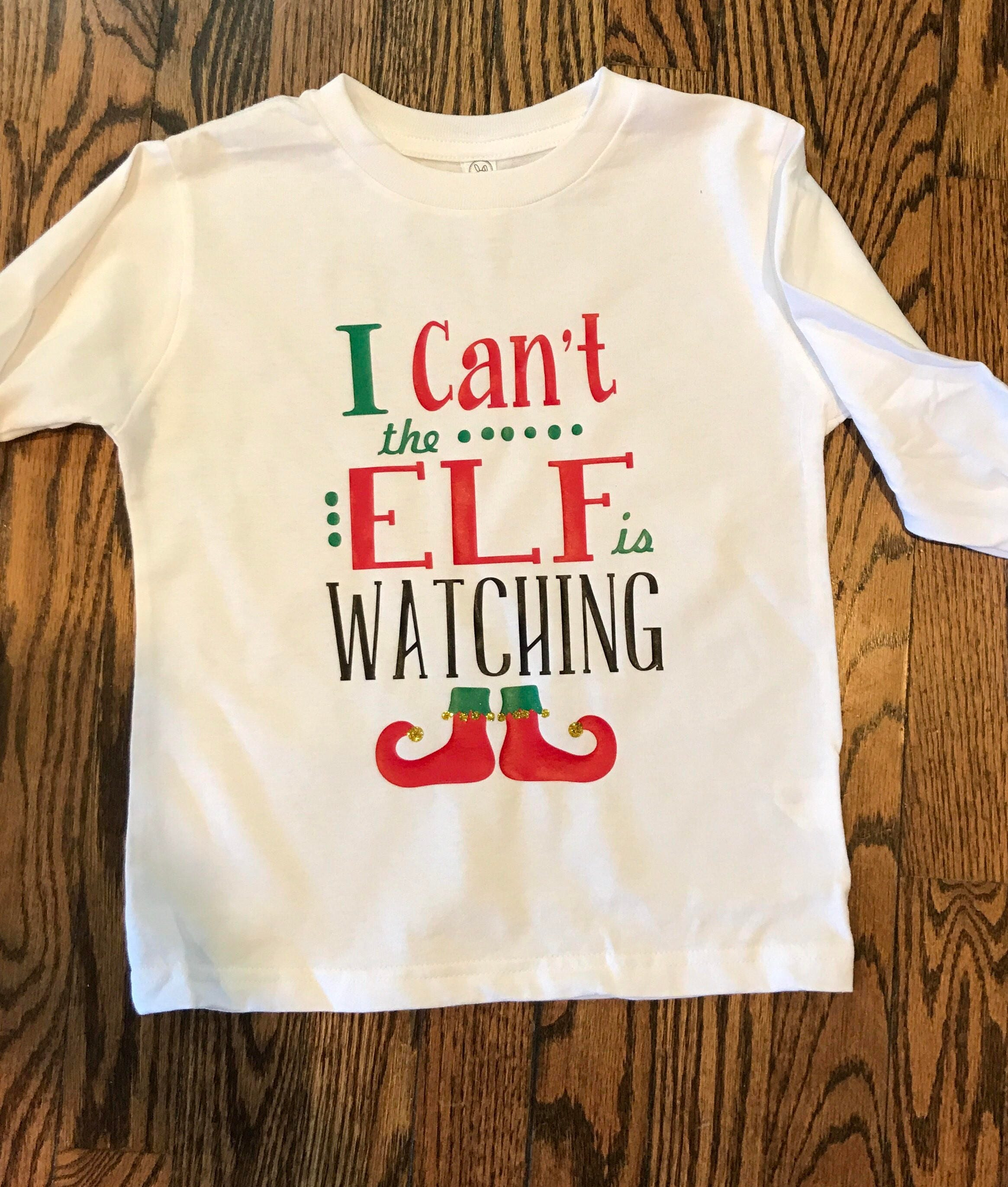 0cfcd2b00 I Can't the Elf is Watching Toddler Chrostmas Shirt | Etsy