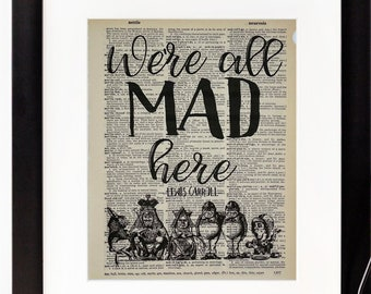 We're All Mad Here - Lewis Carrol Quote - Alice's Adventures in Wonderland - Cheshire Cat - Gift for Alice in Wonderland Lover