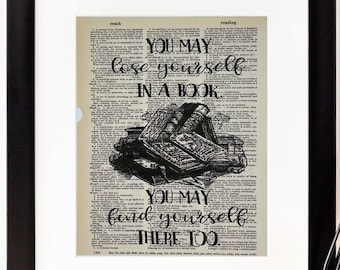 You May Lose Yourself in a Book You May Find Yourself there Too - Dictionary Vintage Page Print - Wall Art - Bibliophile