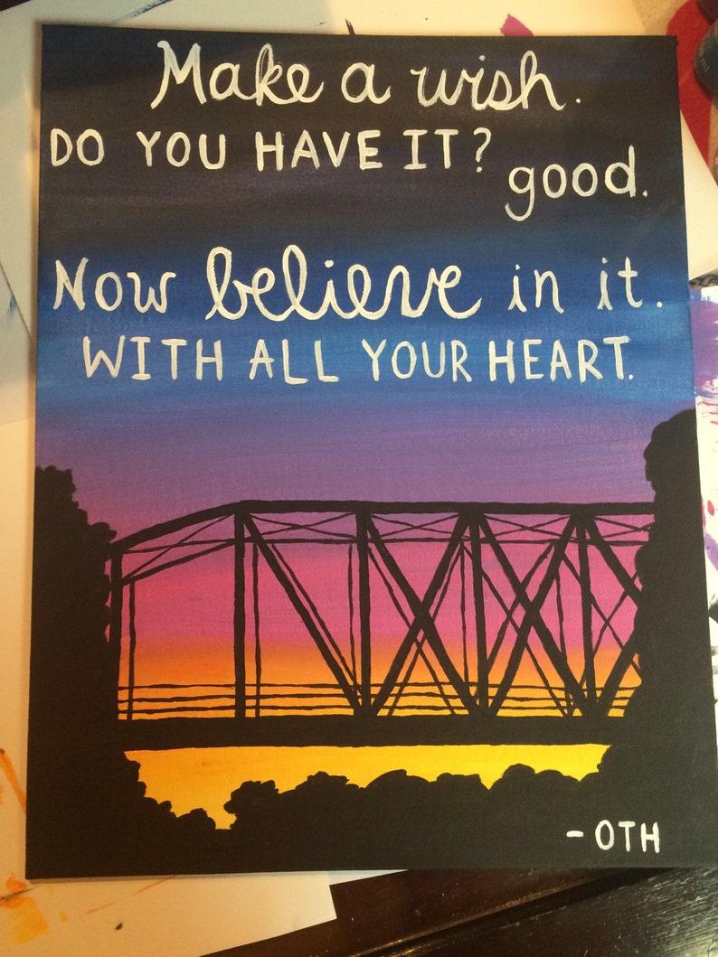 107c07daffbc One Tree Hill Quote Canvas   Make A Wish   Bridge Painting