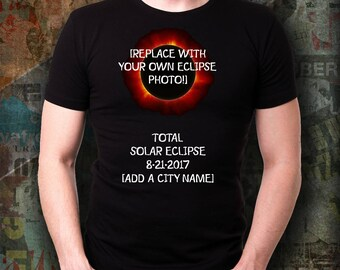 bad1b993 Solar Eclipse 2017 T-Shirt ~ Total Eclipse ~ Add YOUR ECLIPSE PHOTO Or A  City Name ~ Soft Cotton Adult Unisex Shirt ~ Gift for Stargazers