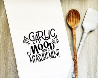 Garlic is a Mood Towel | Hand Lettered Garlic Lover Dish Towel | Garlic Quote Towel | Kitchen Towel | Cotton Tea Towel | Flour Sack Towel
