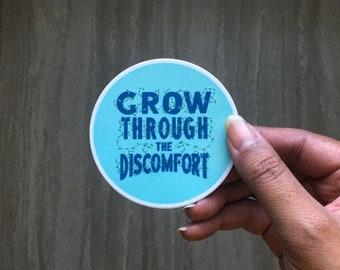 Grow Through the Discomfort | | Vinyl Sticker | Laptop Sticker | Water Bottle Sticker| Inspirational | Motivational | Planner Sticker