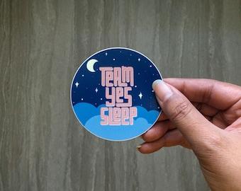 Team Yes Sleep | Vinyl Sticker | Laptop Sticker | Water Bottle Sticker, Inspirational Sticker | Motivational Sticker | Planner Sticker