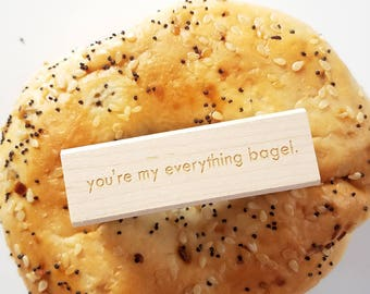 You're My Everything Bagel Rubber Stamp