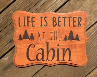 Life is Better at the Cabin Wood Sign, Wood Cabin Sign, Cabin Wall Decor, Hand-Painted Cabin Decor, READY TO SHIP