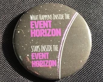 Event Horizon - 58mm (2 1/4 in) pin button badge