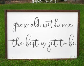 Grow Old With Me The Best Is Yet To Be  | Master bedroom Decor | Framed Home Decor Sign | Farmhouse Decor | Modern Farmhouse | Cottage Style