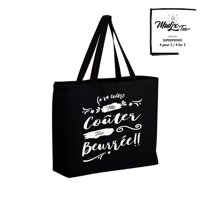 ecological and durable canva washable ca va encore me co\u00fbter une beurr\u00e9e Jumbo grocery bag made of very resistant canva