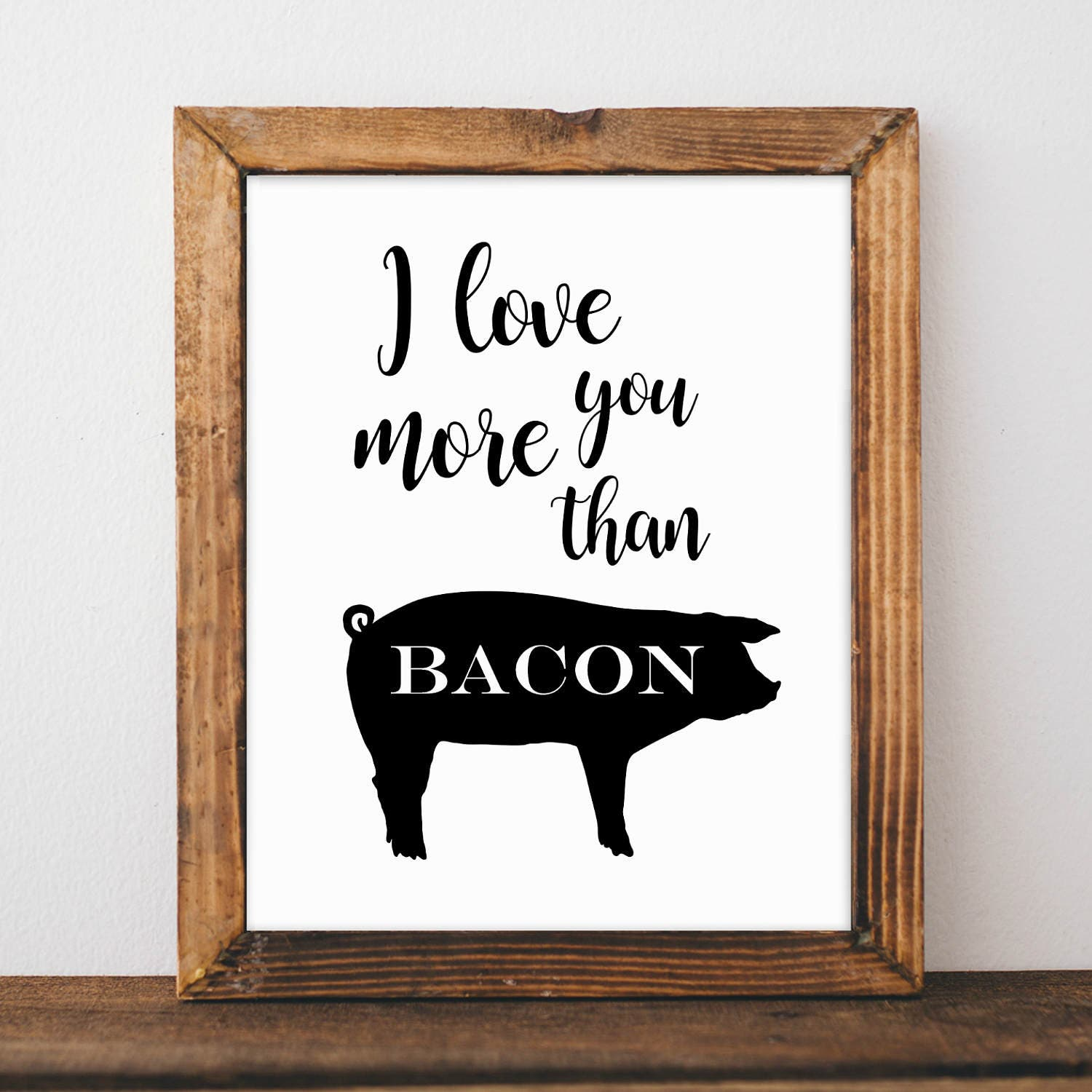 50 Farmhouse Style Gift Ideas From Etsy: I Love You More Than Bacon Kitchen Print Farmhouse Décor