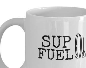 SUP Fuel Mug, Stand Up Paddle Boarding Mug, Paddle Board Mug, Water Sports Mug, stand-up paddle board