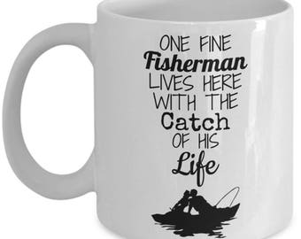 """Fisherman Mug """"One fine fisherman lives here with the catch of his life"""" gift, valentines day mug"""