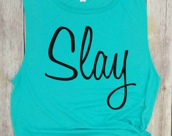 Slay, Slay tank, Gym Tank, Yoga tank, Slay All Day, I slay, slay queen, girl boss, lady boss, mom boss, boss lady, entrepreneur, Muscle Tee