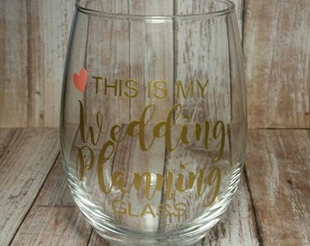 This is My Wedding Planning Glass, Wedding Planning Glass, Wedding Wine Glass