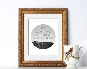 The Mountains Are Calling And I Must Go Digital Download Quote Print Mountains Print Mountains Circle Art The Mountains Are Calling Print