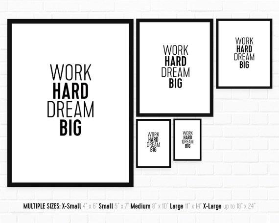 Pracy Hard Dream Big Inspirujące Plakat Do Druku W Domu Lub Biurze Czarno Biały Minimalistyczny Wall Art