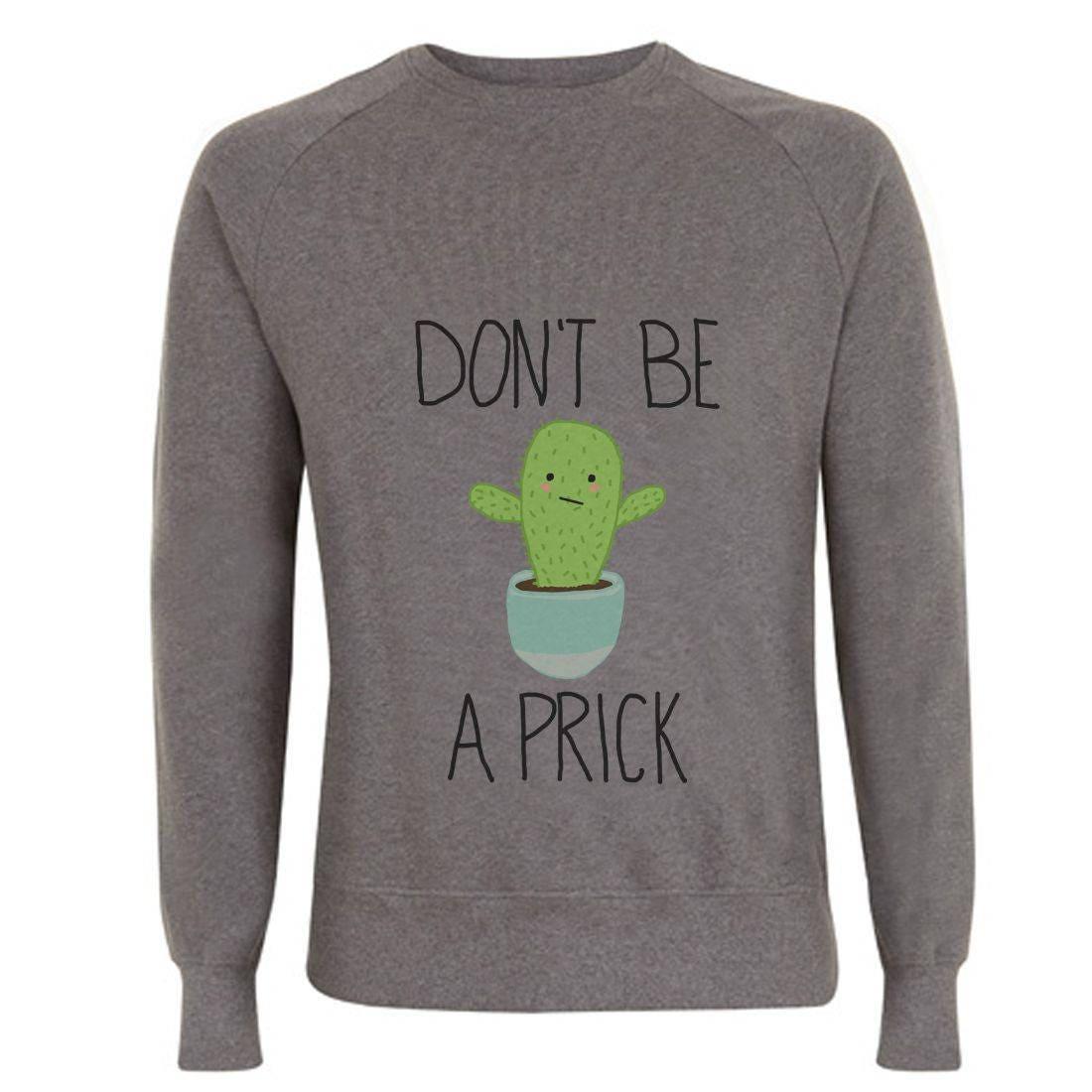 Ne soyez pas une piqûre Cactus pull - sweat Sweater gris unisexe - bio - Slogan Sweater sweat - Cactus Fashion en coton 1e7054