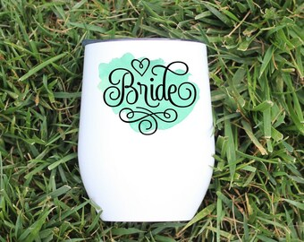 Bride Wine Tumbler - Wedding Wine Tumbler - Bride Wine Glass - Watercolor Bride Wine Glass - Watercolor Wedding - Bride Gift - Bachelorette